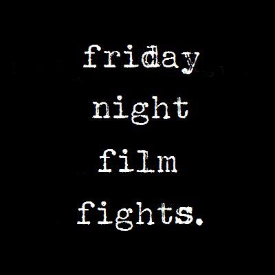 Podcast – friday night film fights.